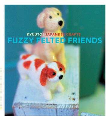 Chronicle Books-Fuzzy Felted Friends
